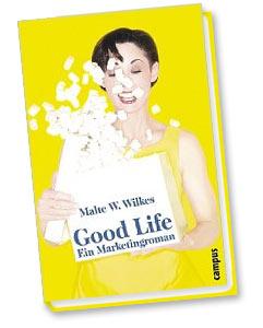 Good Life von Malte W. Wilkes